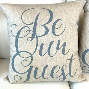 """Be Our Guest"" decorative pillows"